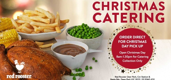 Fast Food Open On Christmas.Cater For Christmas With Red Rooster Brimbank Shopping Centre